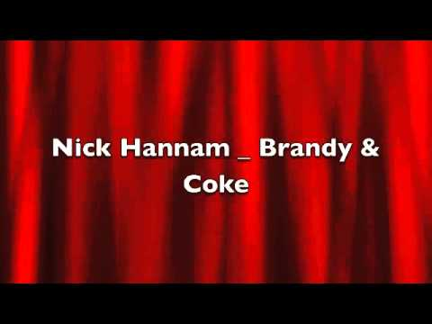 Nick Hannam - Brandy & Coke