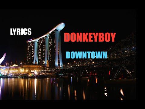 Donkeyboy - Downtown (Lyrics)
