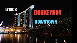 Donkeyboy - Downtown (Lyrics)