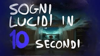 come fare sogni lucidi in 10 secondi