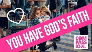 YOU HAVE GOD'S FAITH! - YOUR FAITH WILL NOT FAIL | PART 4