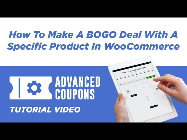 How To Make A BOGO Deal With A Specific Product In WooCommerce