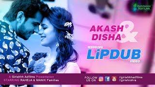 Dil Chori Sada Ho Gaya I Lipdub Video I Akash Disha 2018