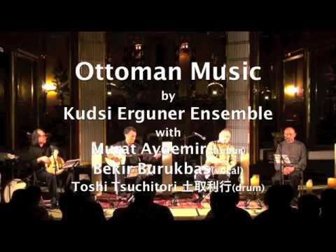 Ottoman Music/Kudsi Erguner ensemble with Toshi Tsuchitori in Japan