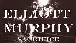 Elliott Murphy - Sacrifice