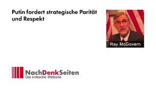 Putin fordert strategische Parität und Respekt | Ray McGovern (VIPS) | NachDenkSeiten-Podcast