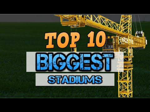 Top 10  - Biggest Football Stadiums In The World