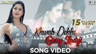 Khwab Dekhe (Sexy Lady) - Video Song | Race | Saif Ali Khan & Katrina Kaif | Monali T & Neeraj S