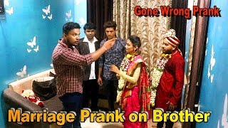 Marriage Prank on Brother | Shubham Sharma