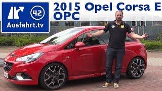 2015 Opel Corsa OPC - Fahrbericht der Probefahrt, Test,  Review (German)