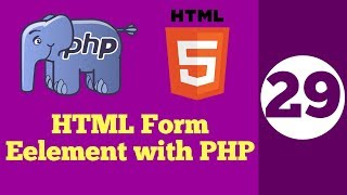 29-HTML Form Element working with PHP | How FORM Tag works