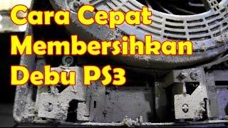 CARA CEPAT MEMBERSIHKAN DEBU PS3 #Tutor 10