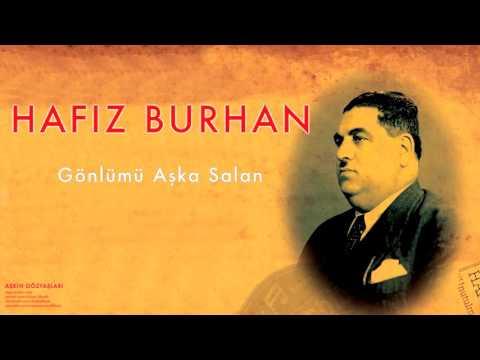 Hafız Burhan - Gönlümü Aşka Saldın [ Aşkın Gözyaşları © 2007 Kalan Müzik ]