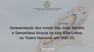 Apresentação dos Corais na sala Villa Lobos no Teatro Nacional, em Brasília, em 1995 D.C.