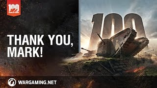 World of Tanks - Thank You, Mark!