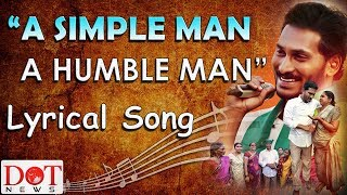 A Simple Man A Humble Man Lyrical Song | YS Jagan Latest Song | YS Jagan Songs | Dot News