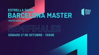 Semifinales Tarde-Estrella Damm Barcelona Master 2020- World Padel Tour