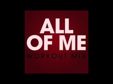 All Of Me (Workout Remix)