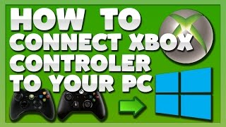 Connect Xbox 360/One Controller to PC (Wireless/Wired)- Windows Vista/7/8/10