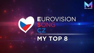 Eurovision Song CZ 2019 - MY TOP 8 | Czech Republic Eurovision 2019
