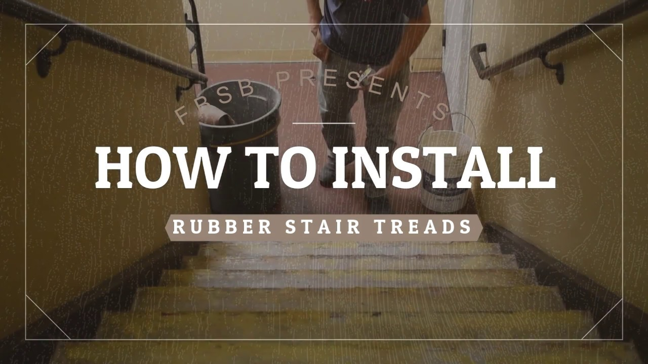 How To Install Rubber Stair Treads