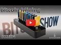 Bitcoin Show s02e04 - Burn baby Burn, Bitcoin mining
