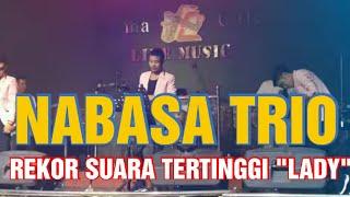 """Gambar cover NABASA TRIO:  SHOW TIME TERBARU ...GEMPARKAN JAKARTA """"LADY"""""""
