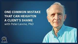 In one clinical mistake that can heighten a client's shame, peter levine shares common approach by practitioners could inadvertently increase client...