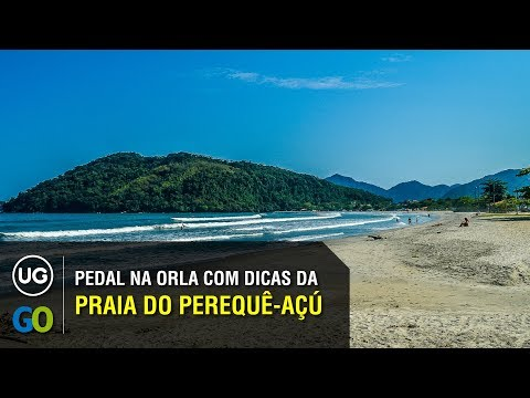 Praia do Perequê Açú, Ubatuba - Dicas da praia pedalando: o que fazer, quiosques, cuidados e muito+