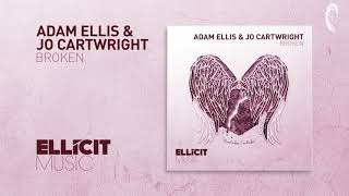 Adam Ellis & Jo Cartwright - Broken (Extended Mix) Ellicit Music