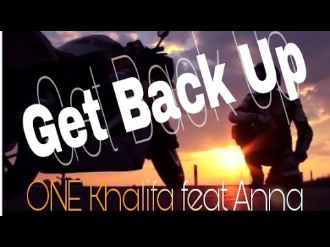 ONE Khalifa - Get Back Up
