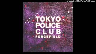 Tokyo Police Club - Feel the Effect