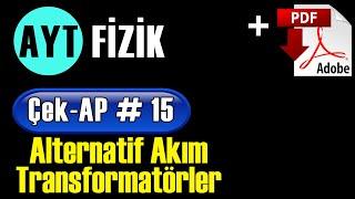 Alternatif Akım ve Transformatörler +PDF | AYT Fizik Çek-AP 15 #çekap #aytfizik