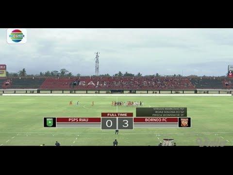 Piala Presiden 2018 : PSPS RIAU (0) VS BORNEO FC (3) - Highlight Peluang dan Goal