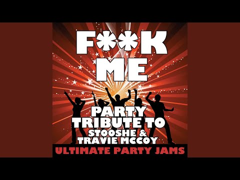 Fuck Me Party Tribute to StooShe & Travie McCoy