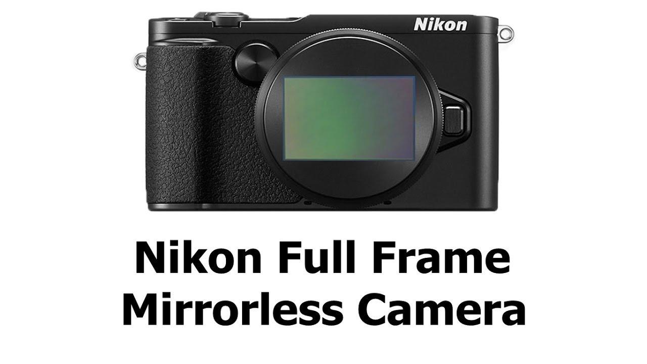 Nikon Is Making a Full-Frame Mirrorless Camera - YouTube