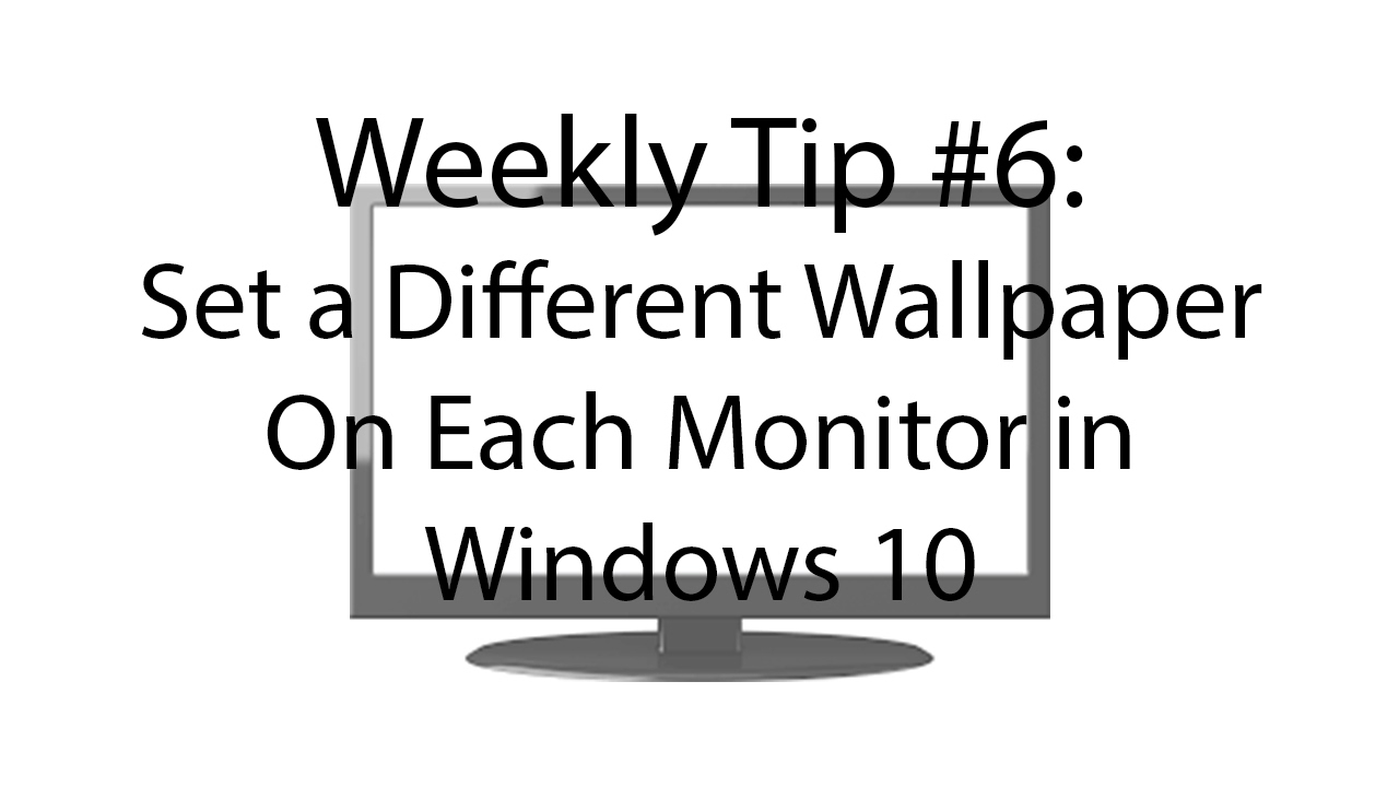 weekly tip 6 how to set a different wallpaper on each