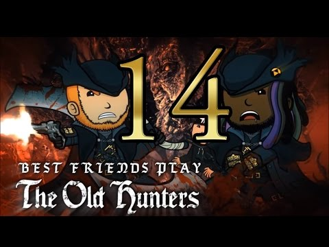 Super Best Friends Play - Bloodborne: The Old Hunters (Part 14 FINAL)