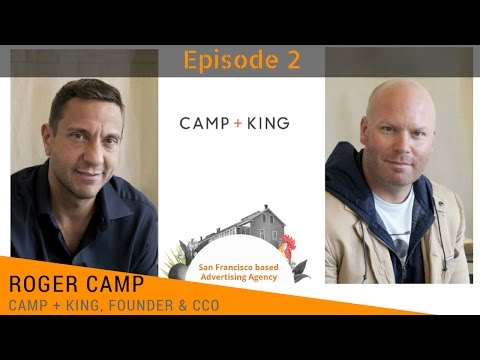 Camp + King, founder Roger Camp - How to start a media ad agency