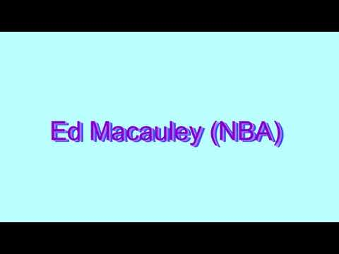 How to Pronounce Ed Macauley (NBA)