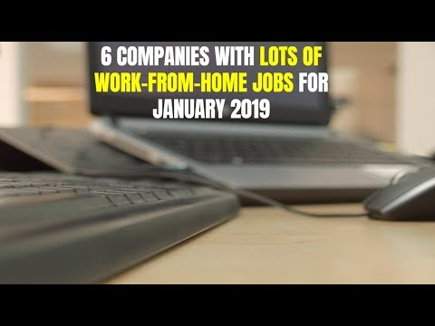 6 Companies with LOTS of Work-From-Home Jobs for January 2019