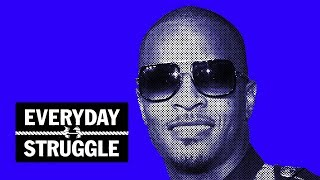 T.I. on Kanye's Efforts to Unite Kaepernick & Trump, 'ATL 2' and 'Dime Trap' LP | Everyday Struggle