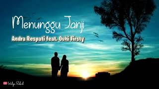 Andra Respati feat. Ovhi Firsty - Menunggu Janji (Lirik Video & Terjemahan)