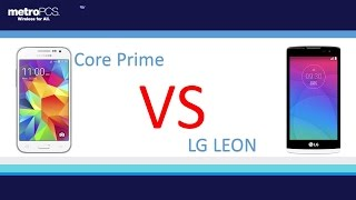 Samsung Galaxy  core prime vs LG Leon ( for metro PCS )