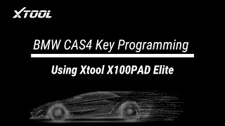 BMW CAS4 Key Programming Using Xtool X100PAD Elite