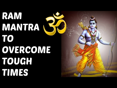RAM MANTRA TO OVERCOME TOUGH TIMES : VERY POWERFUL !