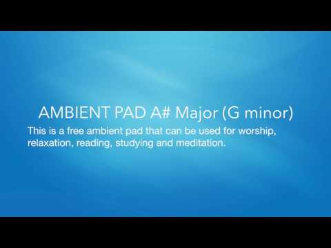 AMBIENT ATMOSPHERE PAD A# / Bb Major