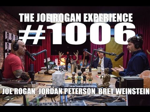 Joe Rogan Experience #1006 - Jordan Peterson & Bret Weinstei