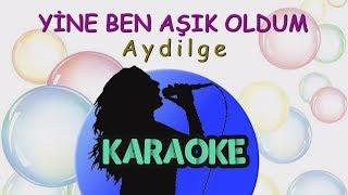 Aydilge - Yine Ben Aşık Oldum (Karaoke Video)