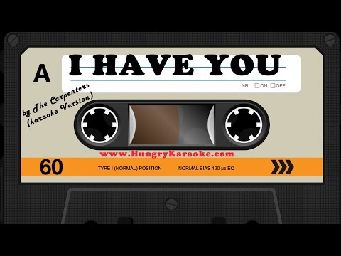 I HAVE YOU - THE CARPENTERS (KARAOKE VERSION)